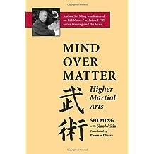 Mind Over Matter: Higher Martial Arts