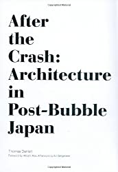 After the Crash: The Culture of Architecture in Post-Bubble Japan