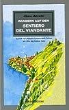 Il sentiero del viandante. Lungo la sponda orientale del lago di Como. Ediz. tedesca