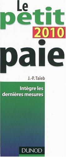 Le petit paie 2010 : Intègre les dernières mesures par Jean-Pierre Taïeb