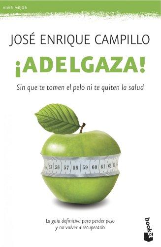 Descargar Libro ¡Adelgaza! Sin Que Te Tomen El Pelo Ni Te Quiten Salud (Vivir Mejor) de José Enrique Campillo Álvarez