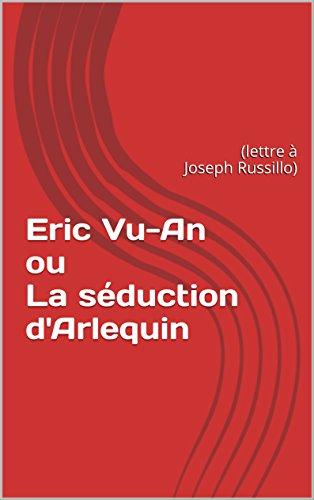 Eric Vu-An ou La séduction d'Arlequ...
