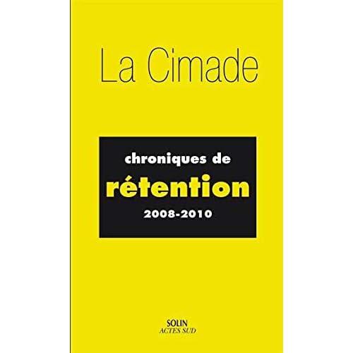 Chroniques de rétention (2008-2010)