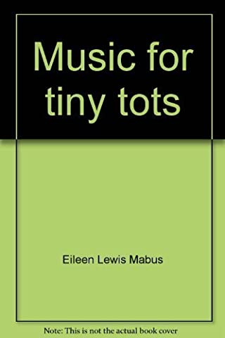 Music for tiny tots: A teacher's manual for group teaching four- and five-year olds