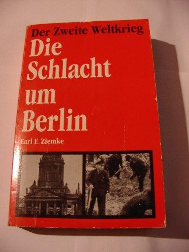 Die Schlacht um Berlin - Der Zweite Weltkrieg