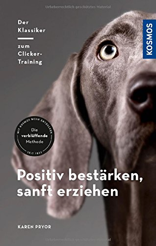 Positiv bestärken - sanft erziehen: Der Klassiker zum Clicker-Training