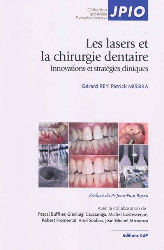 Les lasers et la chirurgie dentaire: Innovations et stratégies cliniques