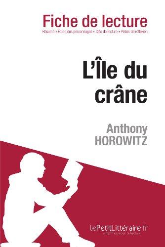 L'le du crne de Anthony Horowitz (Fiche de lecture): Rsum complet et analyse dtaille de l'oeuvre