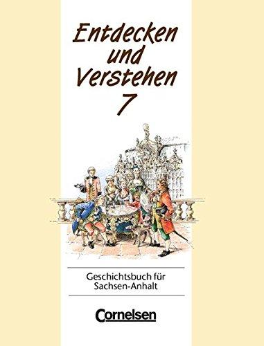 Entdecken und Verstehen - Sachsen-Anhalt - Bisherige Ausgabe: Entdecken und Verstehen, Geschichtsbuch für Sachsen-Anhalt, Klasse 7