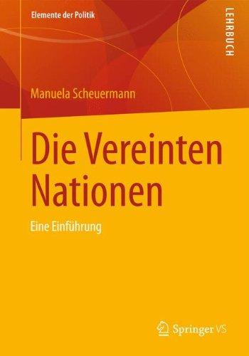 Die Vereinten Nationen: Eine Einführung (Elemente der Politik)