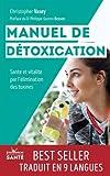 Manuel de détoxication : Santé et vitalité par l'élimination des toxines