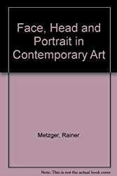 Face, Head and Portrait in Contemporary Art