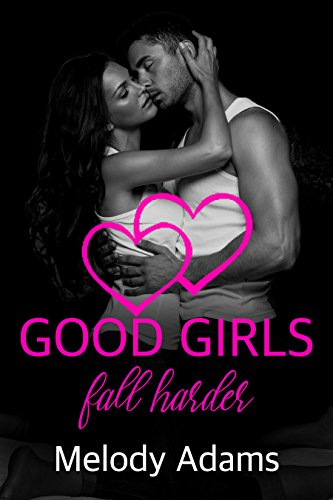Good Girls Fall Harder (Bad Boys 2)