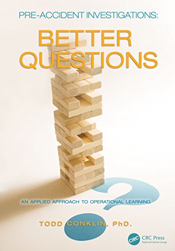 Pre-Accident Investigations: Better Questions - An Applied Approach to Operational Learning (English Edition) por Todd Conklin
