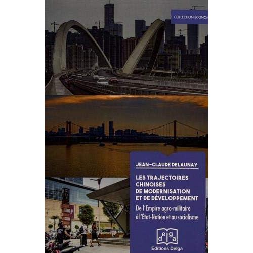 Les trajectoires chinoises de modernisation et de développement : De l'empire agro-militaire à l'Etat-nation et au socialisme