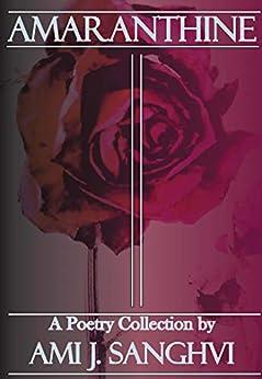 Amaranthine: A Poetry Collection (English Edition) de [Sanghvi, Ami J.]