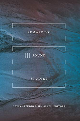 Remapping Sound Studies (English Edition)
