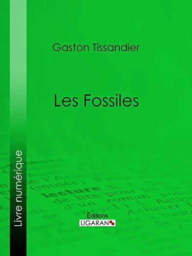 Les Fossiles par Gaston Tissandier