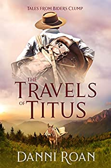 The Travels of Titus: Tales from Biders Clump: Book 9 (English Edition) de [Roan, Danni]