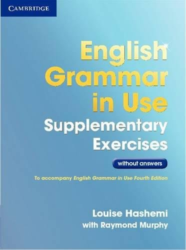 English grammar in use. Supplementary exercises without answers. Per le Scuole superiori. Con espansione online