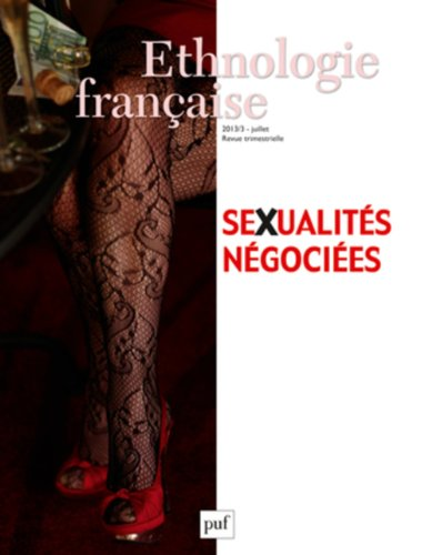 Ethnologie franaise, N 3, Juillet-septembre 2013 : Sexualits ngocies