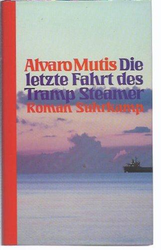 Die letzte Fahrt des Tramp Steamer: Roman