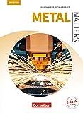 Matters Technik - Metal Matters 3rd edition: B1 - Englisch für Metallberufe: Schülerbuch - Dr. Georg Aigner, Robert Kleinschroth, Manfred Thönicke, Jörg Trabert, Isobel E. Williams