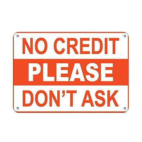 """Tomlinsony Blechschild Metal Tin Sign Aluminum Bedroom Door Sign No Credit Please Don\'t Ask Business Sign 12\"""" X 8\"""""""