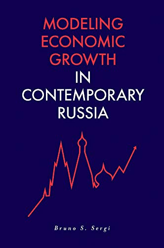 Modeling Economic Growth in Contemporary Russia (English Edition)