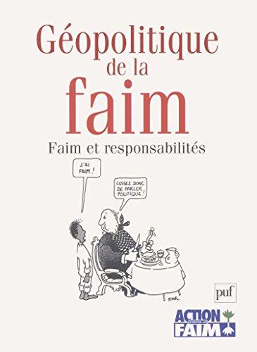 Géopolitique de la faim : Faim et responsabilité par Jean-Christophe Rufin, Roger Persichino, Christian Captier, Jérôme Frignet, Collectif