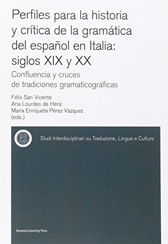 Perfiles para la historia y crítica de la gramàtica del espanõl en Italia: siglos XIX y XX confluencia y cruces de tradiciones gramaticográficas (Sitlec)