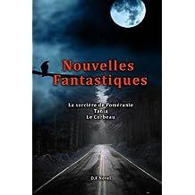 Trois Nouvelles Fantastiques, la sorcière de Poméranie, Tania, Le Corbeau