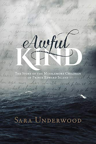 Awful Kind: The Story of the Middlemore Children of Prince Edward Island (English Edition)