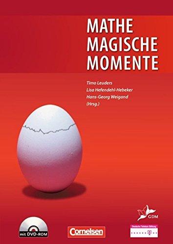 Preisvergleich Produktbild Didaktische Literatur Mathematik: Mathemagische Momente: Ein Projekt der GDM und der Deutschen Telekom Stiftung. Buch mit DVD-ROM. Exemplarische Lehr- und Lernsituationen
