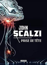 Prise de tête par John Scalzi