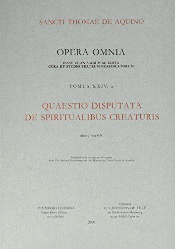 Opera Omnia, Tome XXIV, 2 : Quaestiones disputatae de spirituabilis crea