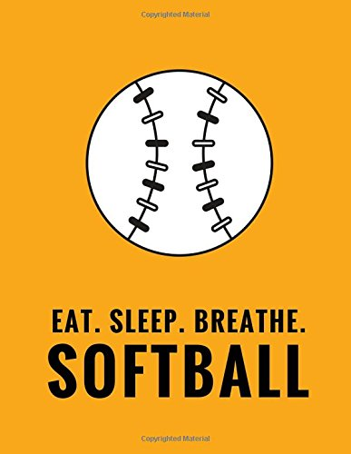 Eat. Sleep. Breathe. Softball: Composition Notebook for Softball Fans, 100 Lined Pages, Citrus Orange (Large, 8.5 x 11 in.) (Softball Notebook) por Star Power Publishing