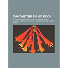 Cantautori Piano Rock: Elton John, Antonello Venditti, Gavin Degraw, Vanessa Carlton, Yael Naim, Five for Fighting, Marion Raven