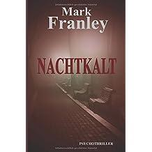 Nachtkalt: Psychothriller (Mike Köstner, Band 4)