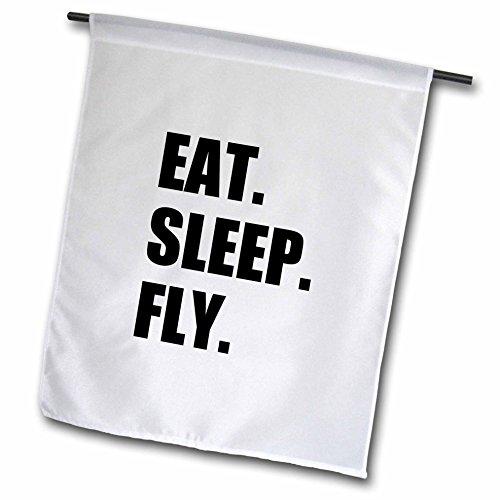3dRose FL 180404_ 1Eat Sleep Fly Fun Geschenke für Piloten Flight Crew und Flyer Garden Flagge, 12von 18 (Flys Flyer)