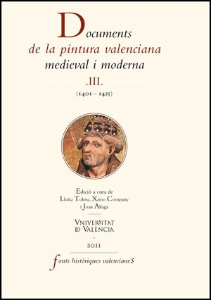 Documents de la pintura valenciana medieval i moderna III: (1401-1425) (Fonts Històriques Valencianes)