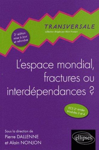 L'espace mondial, fractures ou interdépendances ? : ECS 2e année Modules 3 et 4