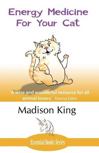 Energy Medicine for Your Cat: An essential guide to working with your cat in a natural, organic, heartfelt' way