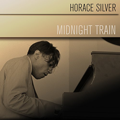 Horace Silver: Midnight Train - Midnight Blue Velvet