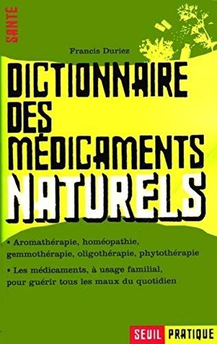 Dictionnaire des médicaments naturels par Francis Duriez