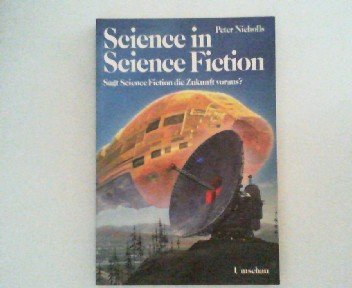 Science in Science Fiction. Sagt Science Fiction die Zukunft voraus?