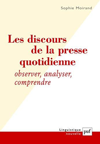 Les discours de la presse quotidienne : Observer, analyser, comprendre