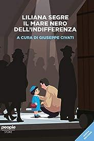 Liliana Segre. Il mare nero dell'indifferenza (nuova edizione) (Sto