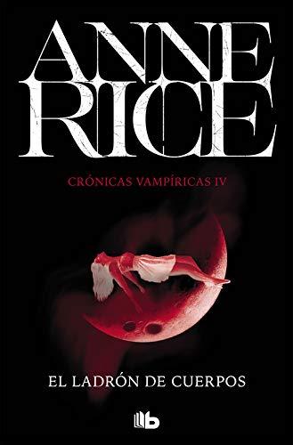 El ladrón de cuerpos (Crónicas Vampíricas 4) (FICCIÓN) por Anne Rice