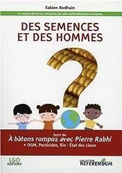 Des semences et des hommes : A batons rompus avec Pierre Rabhi
